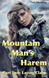 Mountain Man's Harem: Part Two: Laying Claim (A Taboo Western Harem Fantasy)