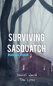 Surviving Sasquatch: Roadside Terror (Surviving Sasquatch Book 3)