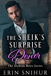 The Sheik's Surprise Donor (The Arabian Heirs #1)