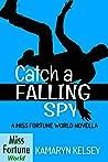 Catch a Falling Spy (Miss Fortune World Book 2)