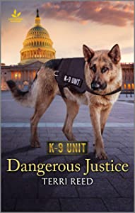 Dangerous Justice: A K9 Unit Story