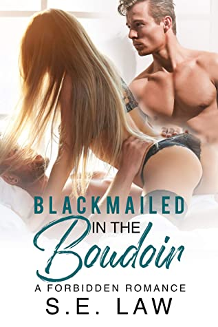 Blackmailed In The Boudoir: A Forbidden Romance
