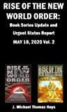 Rise of the New World Order: Book Series Update and Urgent Status Report : Vol. 2 (Rise of the New World Order Status Report)