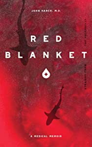 Red Blanket: An uncensored memoir that reveals the underbelly of surgical training