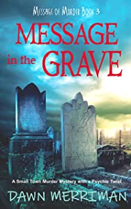 MESSAGE in the GRAVE: A psychic suspense thriller (Messsage of Murder Trilogy Book 3)