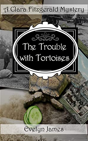 The Trouble With Tortoises by Evelyn James