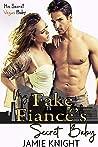 My Fake Fiance's Secret Baby (His Secret Baby #10)