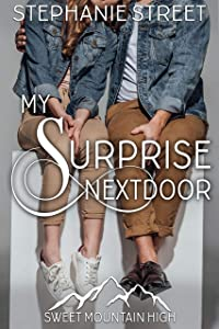 My Surprise Next Door (Sweet Mountain High #4)