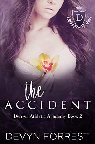 The Accident (Denver Athletics Academy, #2)
