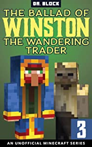 The Ballad of Winston the Wandering Trader: Book 3 (The Ballad of Winston #3)