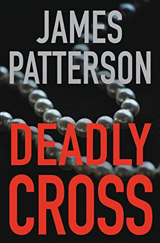 Deadly Cross (Alex Cross, #28) by James Patterson