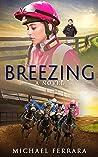 Breezing: A Novel