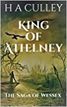 KING of ATHELNEY: The Saga of Wessex (The Saga of Wessex and the Danes Book 2)