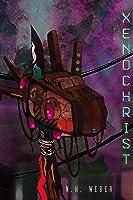 Xenochrist (Of Man & Machine #1)