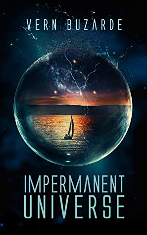 Impermanent Universe: A Sci Fi Thriller (Book 1)
