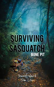 Surviving Sasquatch: Bone Pit (Surviving Sasquatch Book 4)