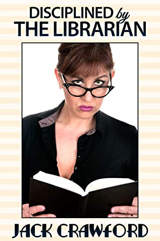 Disciplined by the Librarian: a femdom novella