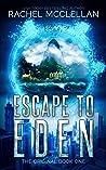 Escape to Eden: A Dystopian Romance Novel (The Original Series Book 1)