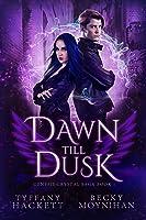 Dawn till Dusk (Genesis Crystal Saga #1)