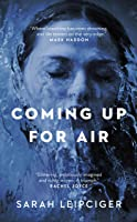 Coming Up for Air: A remarkable true story richly reimagined