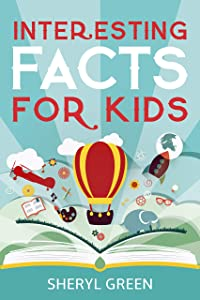 Interesting Facts for Kids: 1,000 Random and Fun Facts for Curious Kids