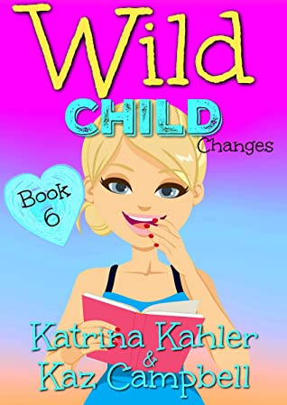 WILD CHILD - Book 6 - Changes