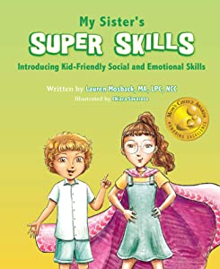 My Sister's Super Skills: Introducing Kid-Friendly Social and Emotional Skills