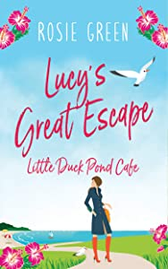 Lucy's Great Escape (The Little Duck Pond Cafe, #11)
