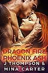 Dragon Fire and Phoenix Ash (Dragon's Council Book 5)