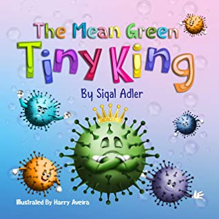 The Mean Green Tiny King (Children's books (picture) kids books - ages 3 5 Book 1)