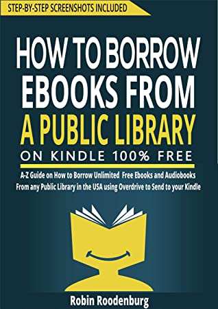 How To Borrow eBooks From a Public Library on Kindle: Step-by-step Guide on How To Borrow Unlimited Ebooks & Audiobooks From A Public Library To Read On Your Kindle
