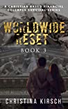 Worldwide Reset Book 3: A Christian Based Financial Collapse Survival Series