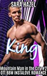 King: OTT BBW Instalove Romance (Mountain Man in the City Book 2)
