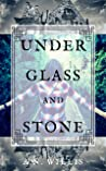 Under Glass And Stone (Byrne House #1)