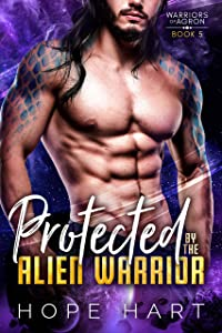 Protected by the Alien Warrior (Warriors of Agron #5)