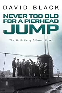 Never Too Old for a Pierhead Jump (Harry Gilmour, #6)