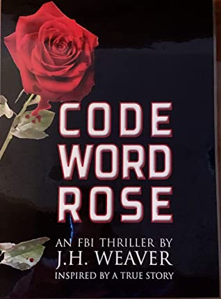 Code Word Rose: An FBI Thriller Inspired By A True Story