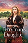 The Ferryman's Daughter: The gripping new family saga of strength, family and hope for fans of Josephine Cox and Sheila Newberry