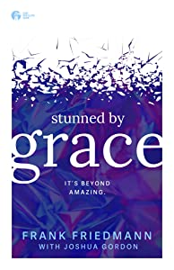 Stunned by Grace: it's beyond amazing