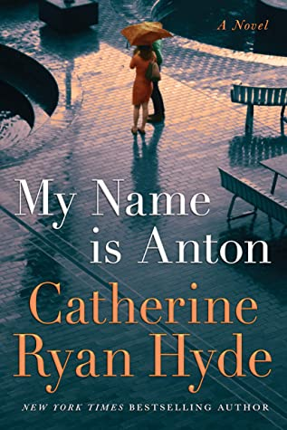 My Name is Anton: A Novel by Catherine Ryan Hyde