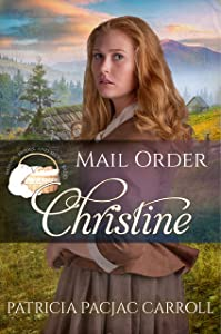 Mail Order Christine (Widows, Brides, and Secret Babies #13)