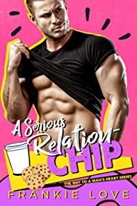A Serious Relation-Chip (The Way To A Man's Heart, #10)