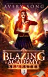 Blazing Academy: Semester Three (Academy For All Things Scorching Book 3)