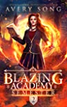 Blazing Academy: Semester Two (Academy For All Things Scorching #2)