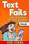 TEXT FAILS : Super Funny Text Fails, Autocorrect Fails Mishaps on Smartphone! (Vol.2)