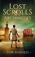 Lost Scrolls of Archimedes (Lost Artifacts, #1)