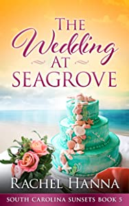 The Wedding At Seagrove (South Carolina Sunsets #5)