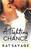 A Fighting Chance (A Chance at Love #1)