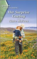 Her Surprise Cowboy: A Clean Romance (Heroes of Shelter Creek Book 3)