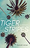 Tiger Stripes: A New Kind of Memoir About Addiction, Madness, and the Fight for Life
